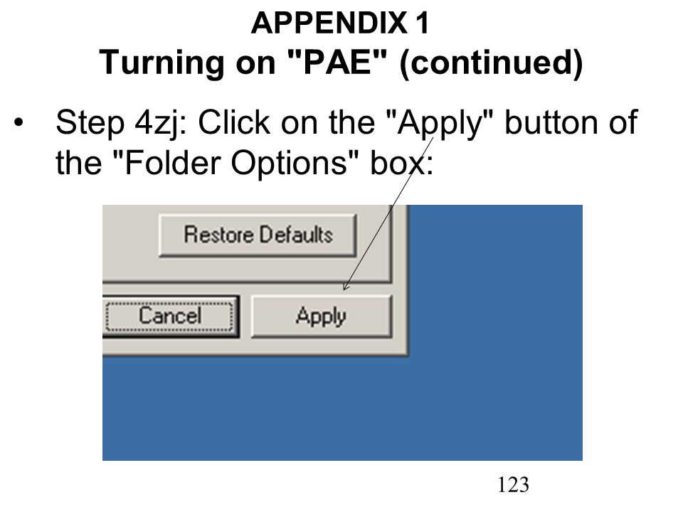 123 APPENDIX 1 Turning on