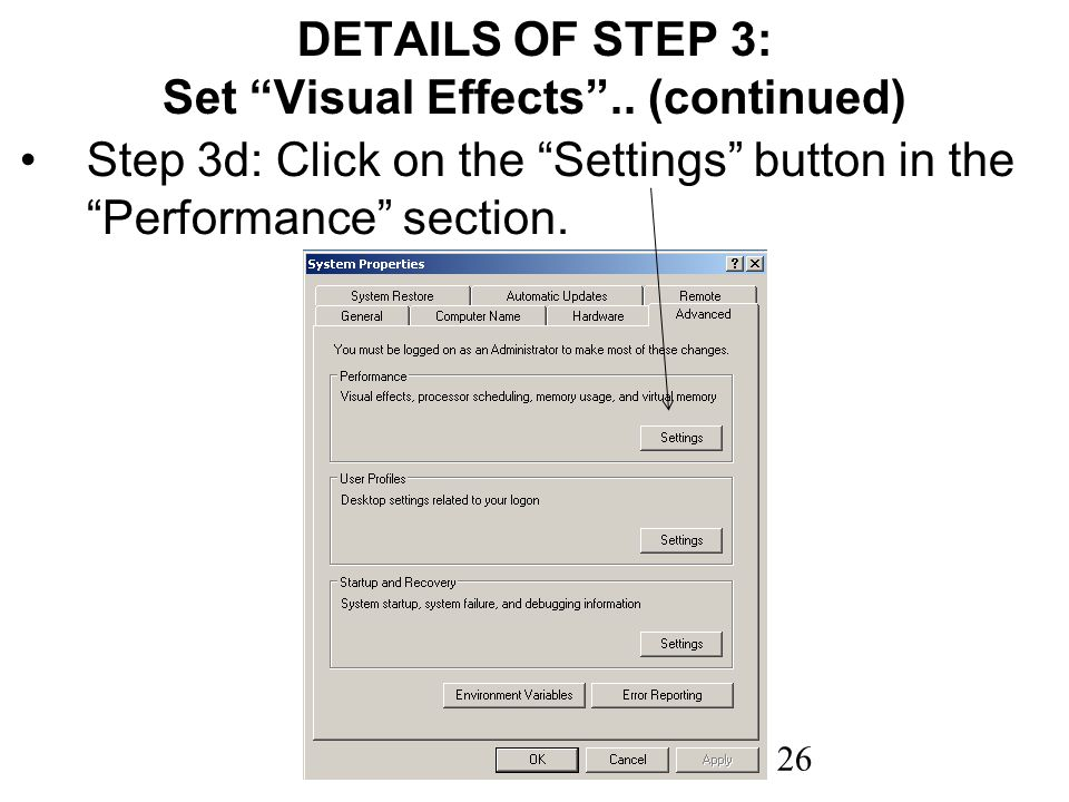 26 DETAILS OF STEP 3: Set Visual Effects.. (continued) Step 3d: Click on the Settings button in the Performance section.