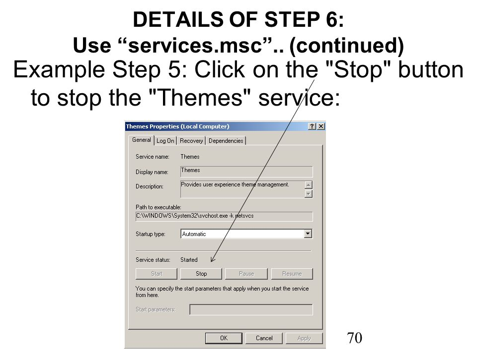 70 DETAILS OF STEP 6: Use services.msc.. (continued) Example Step 5: Click on the