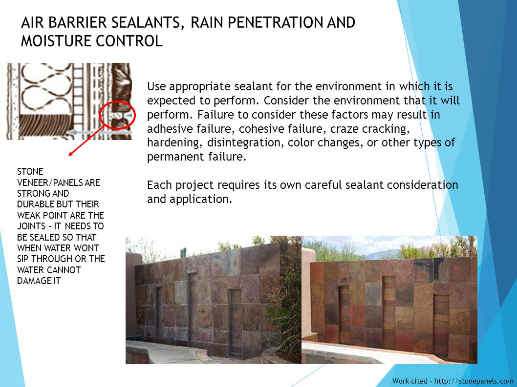 AIR BARRIER SEALANTS, RAIN PENETRATION AND MOISTURE CONTROL STONE VENEER/PANELS ARE STRONG AND DURABLE BUT THEIR WEAK POINT ARE THE JOINTS – IT NEEDS
