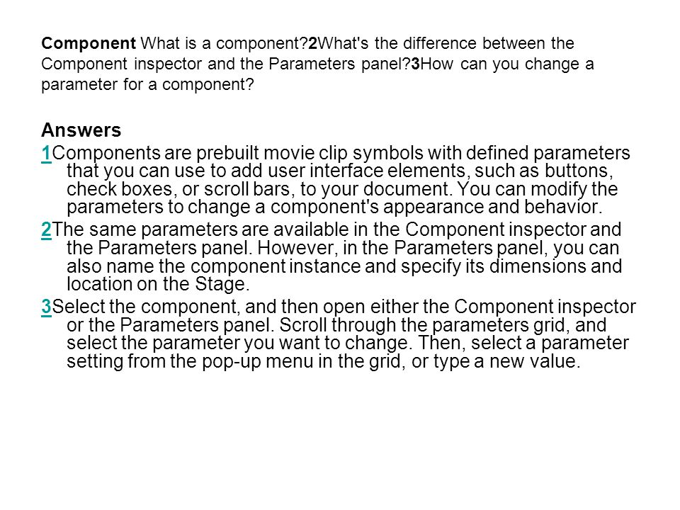 Component What is a component?2What's the difference between the Component inspector and the Parameters panel?3How can you change a parameter for a co