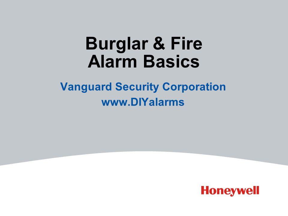 Burglar & Fire Alarm Basics Vanguard Security Corporation www.DIYalarms