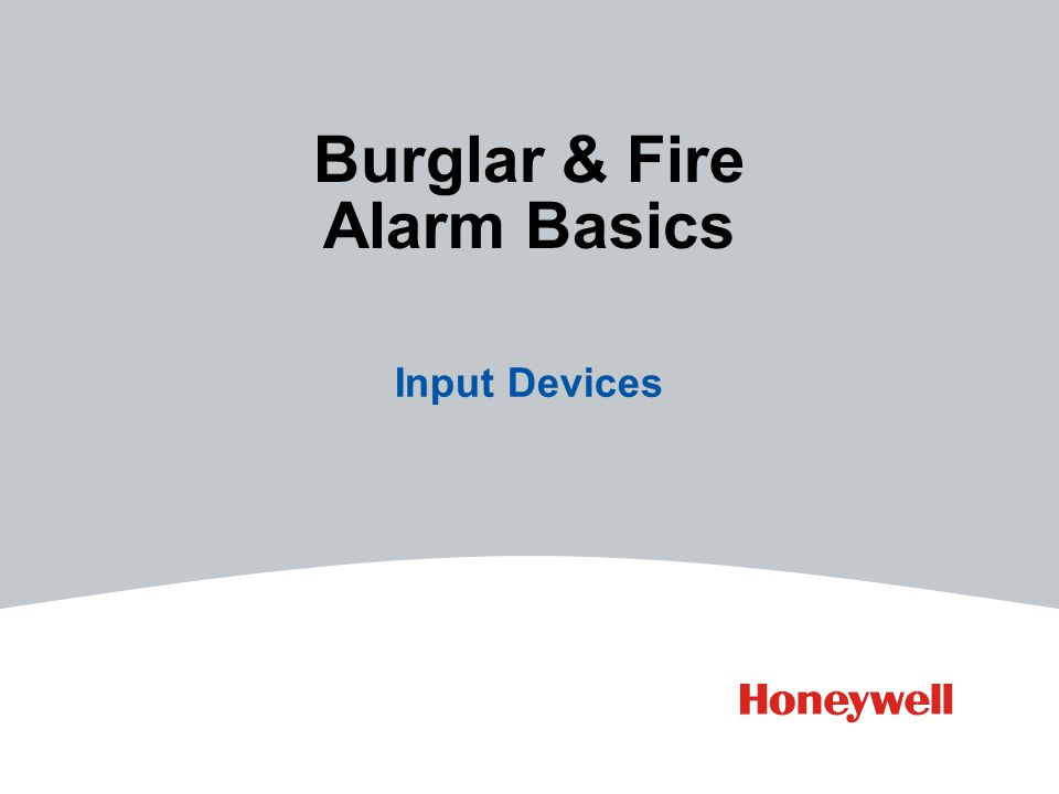 Burglar & Fire Alarm Basics Input Devices