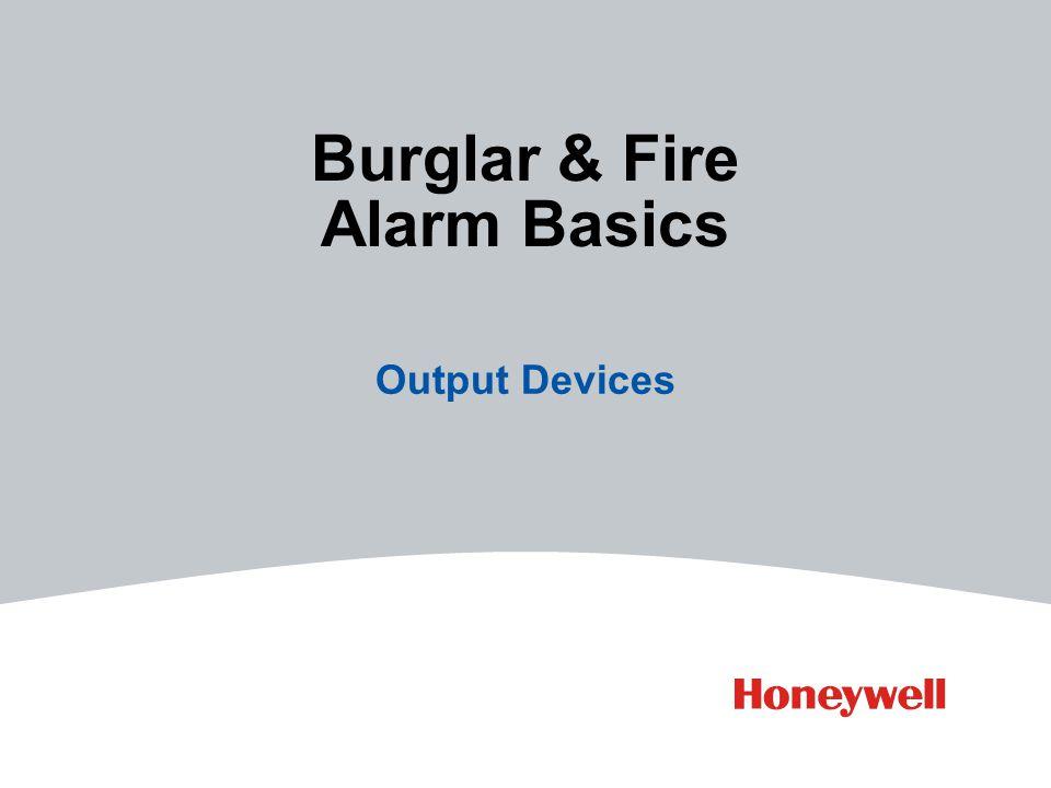 Burglar & Fire Alarm Basics Output Devices