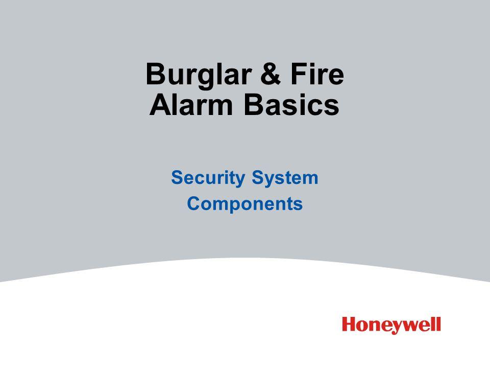 Burglar & Fire Alarm Basics Security System Components