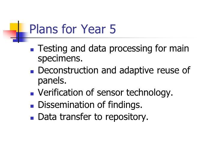 Plans for Year 5 Testing and data processing for main specimens.