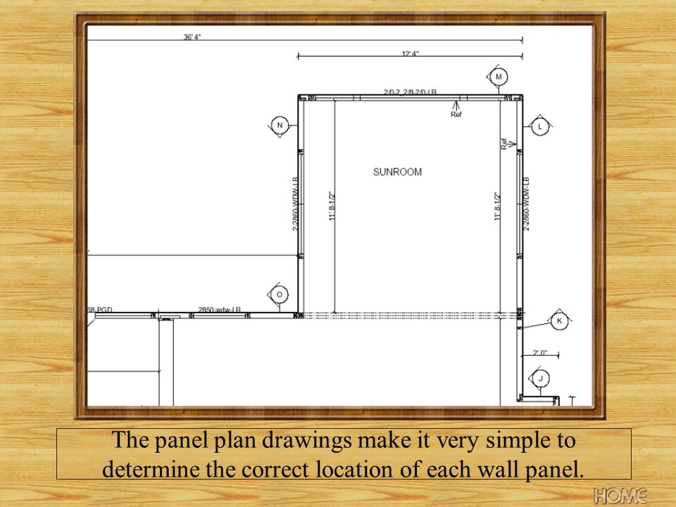 The panel plan drawings make it very simple to determine the correct location of each wall panel.