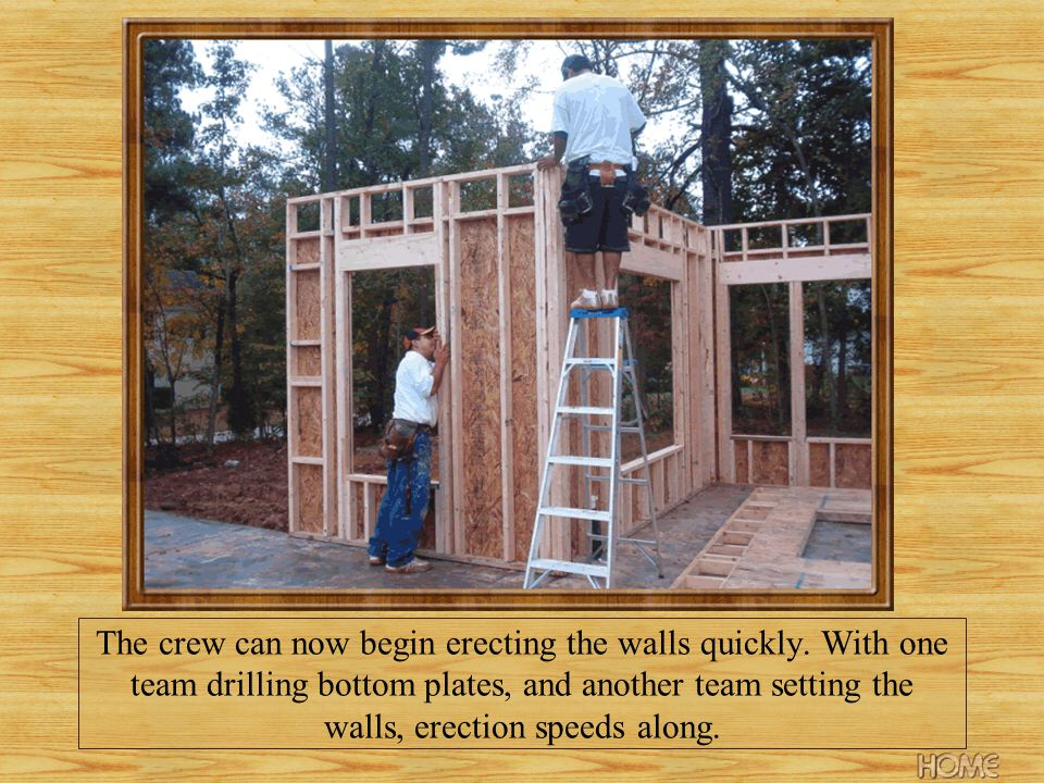 The crew can now begin erecting the walls quickly.