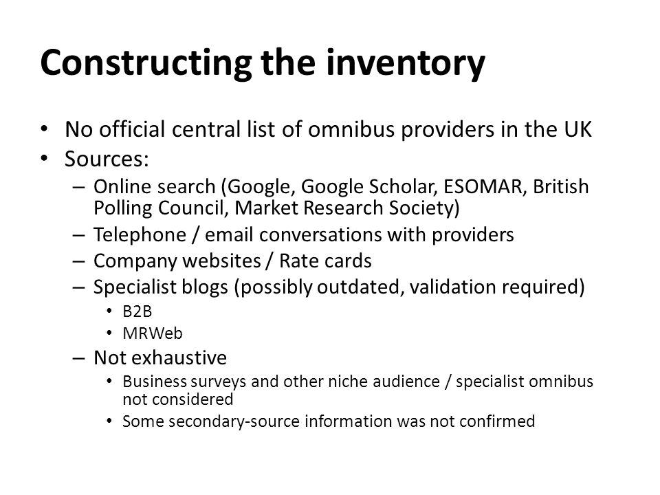 Face-to-face omnibus studies Since 1970s (if not earlier?) Probability samples – Postcode address file, Kish grid within household (i.e.