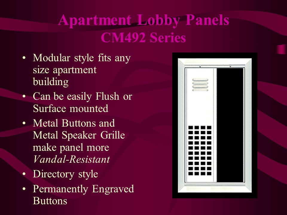 Made from 16 Gauge High Carbon Stainless Steel Our most Vandal- Resistant Panel Flush or Surface mount styles Panels are made in stock sizes from 1-12 buttons Apartment Lobby Panels VI642 Series V.I.P.