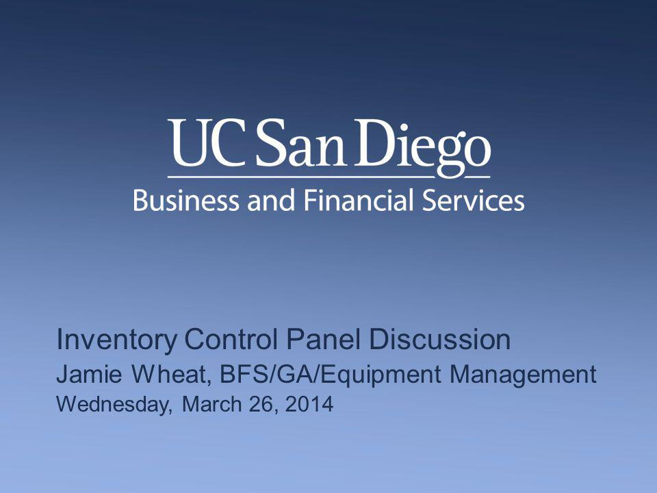Inventory Control Panel Discussion Jamie Wheat, BFS/GA/Equipment Management Wednesday, March 26, 2014