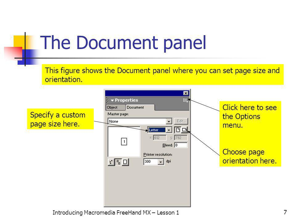 7 Introducing Macromedia FreeHand MX – Lesson 1 The Document panel This figure shows the Document panel where you can set page size and orientation.