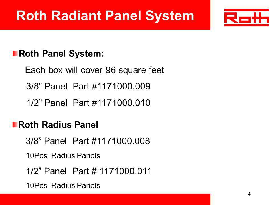 5 Roth Radiant Panel System Pipe Size and Elevations 3/8 PEX Piping Approximately 200 ft.