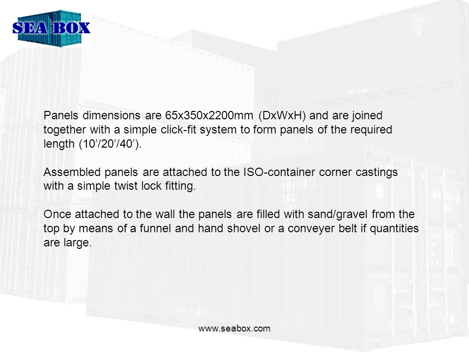 www.seabox.com The panels are easily dismounted and can be reused multiple times.