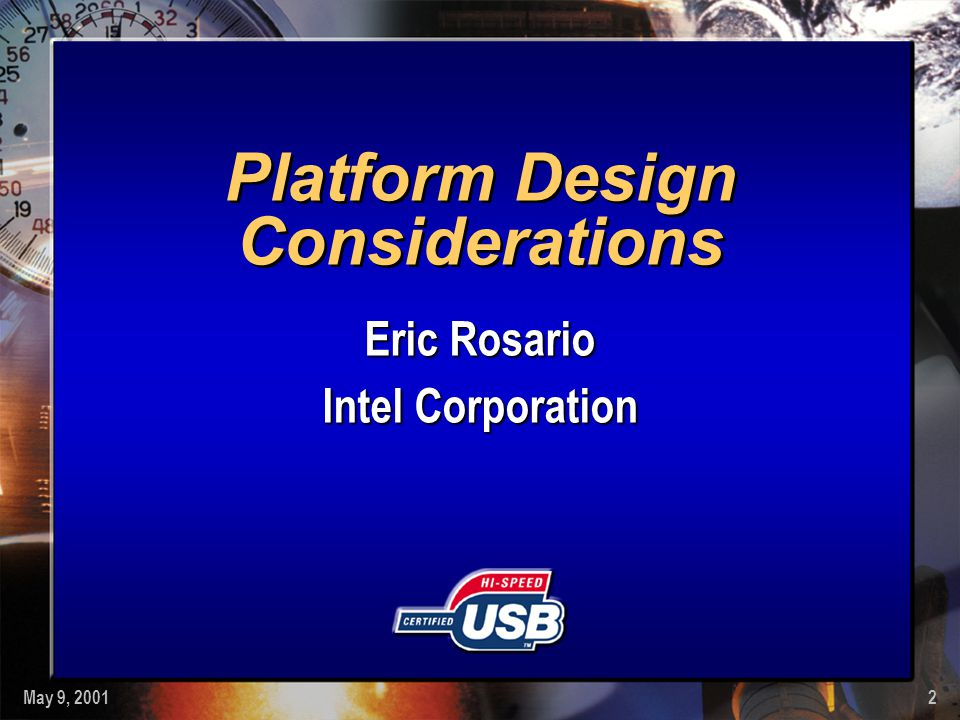 May 9, 20012 Platform Design Considerations Eric Rosario Intel Corporation