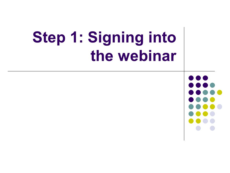 Step 1: Signing into the webinar