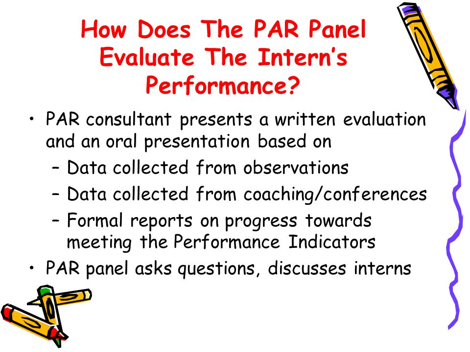 How Does The PAR Panel Evaluate The Interns Performance.
