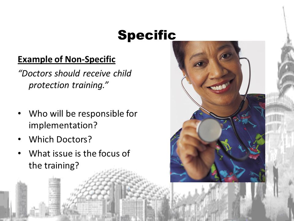 Specific Example of Non-Specific Doctors should receive child protection training.