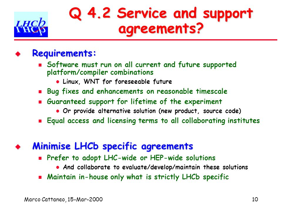 Marco Cattaneo, 15-Mar-200010 Q 4.2 Service and support agreements.