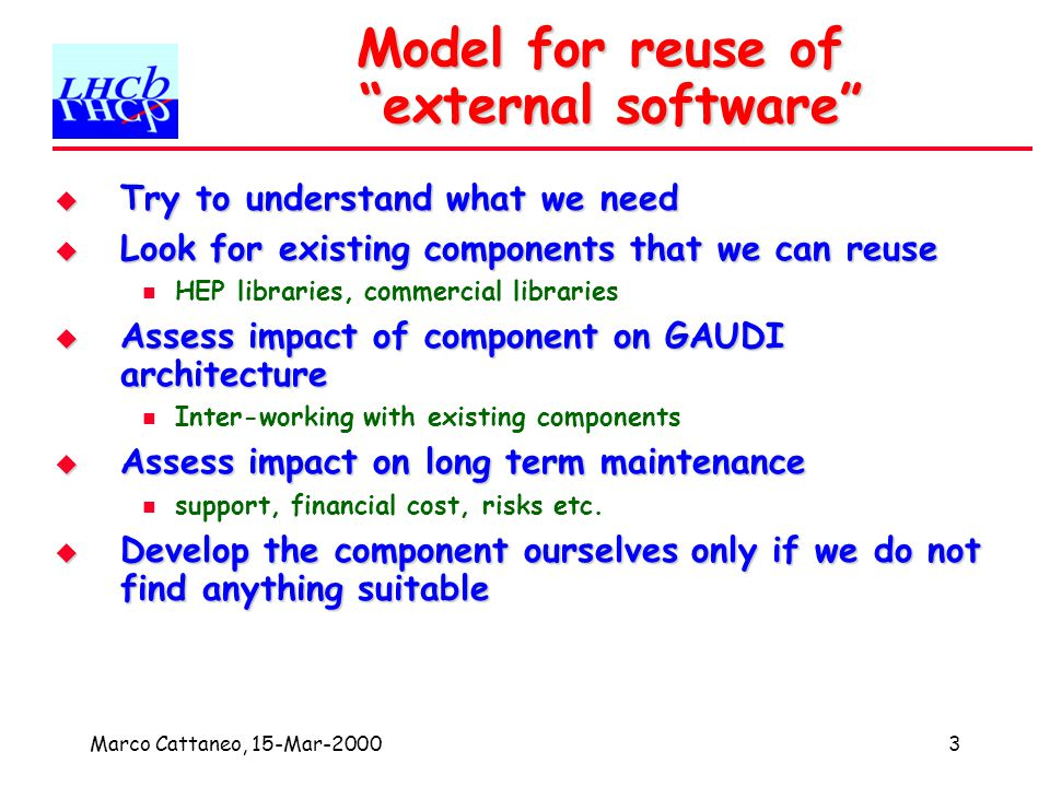 Marco Cattaneo, 15-Mar-20004 Q4.1 Upon which third party software is LHCb relying.