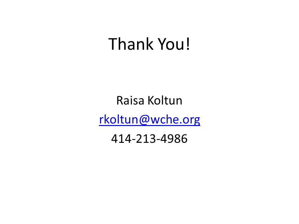 Thank You! Raisa Koltun