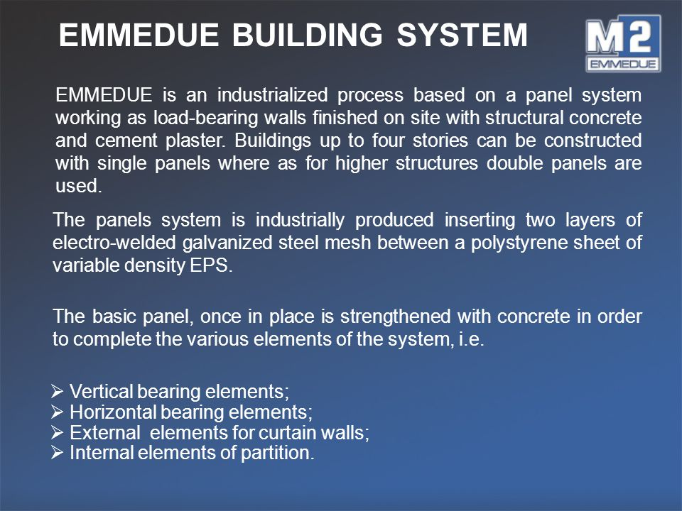 EMMEDUE is an industrialized process based on a panel system working as load-bearing walls finished on site with structural concrete and cement plaste