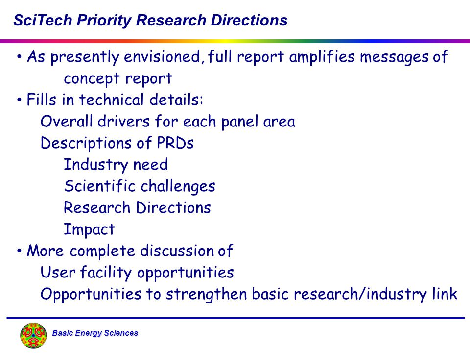Basic Energy Sciences Next Steps for Priority Research Directions Update PRDs periodically Additional Science for Energy Technology workshops.