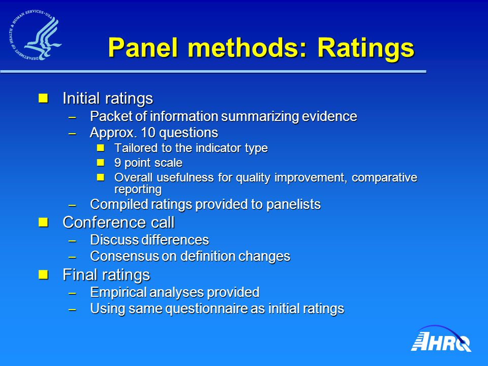 Panel methods: Ratings Initial ratings Initial ratings – Packet of information summarizing evidence – Approx.