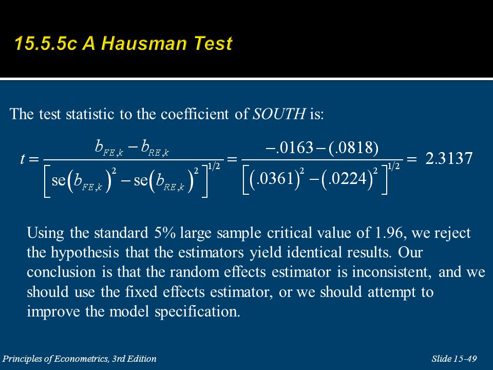 The test statistic to the coefficient of SOUTH is: Using the standard 5% large sample critical value of 1.96, we reject the hypothesis that the estimators yield identical results.
