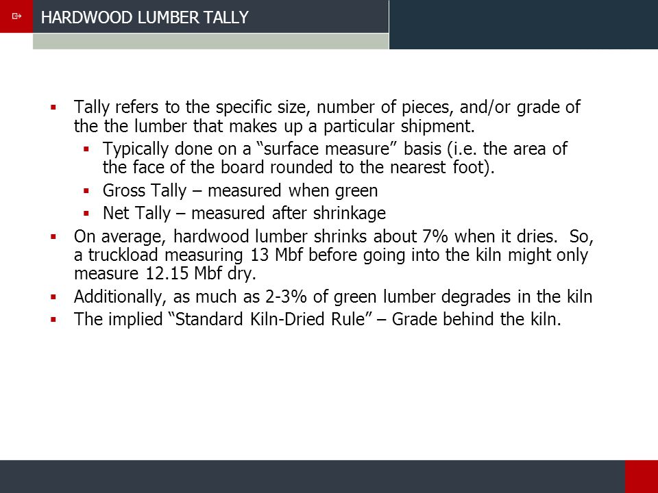 HARDWOOD LUMBER TALLY Tally refers to the specific size, number of pieces, and/or grade of the the lumber that makes up a particular shipment.
