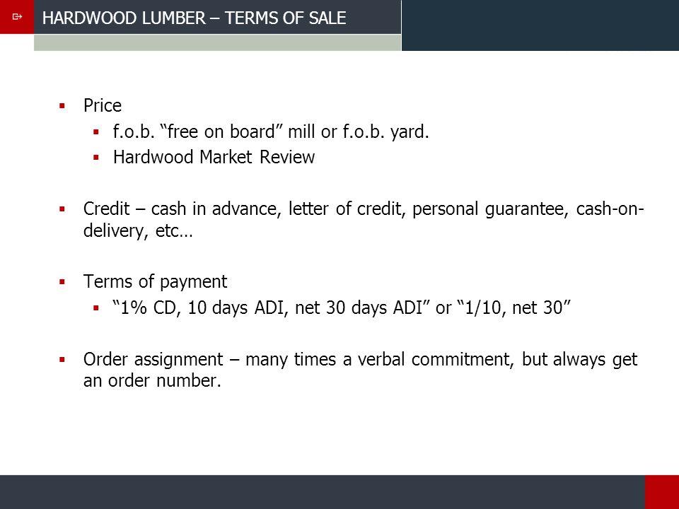 HARDWOOD LUMBER – TERMS OF SALE Price f.o.b. free on board mill or f.o.b.