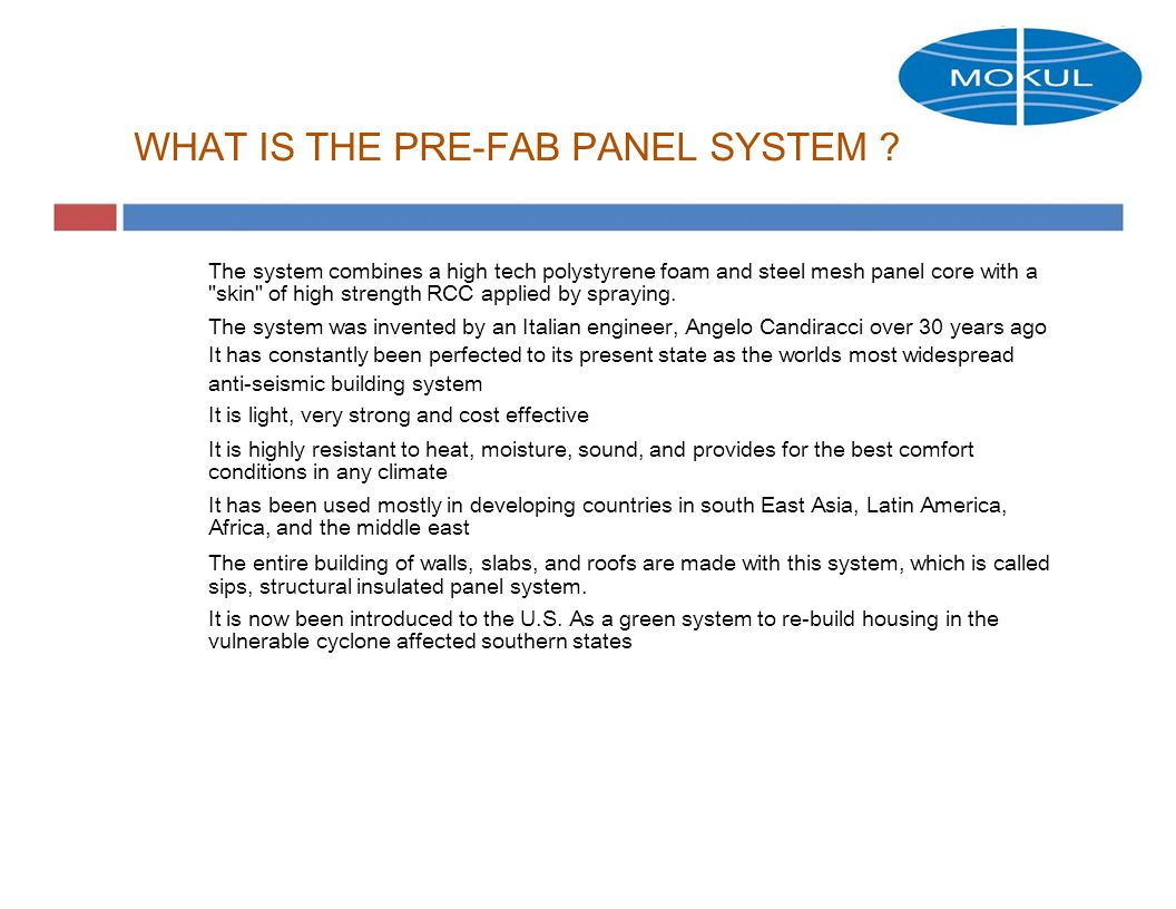 WHAT IS THE PRE-FAB PANEL SYSTEM .