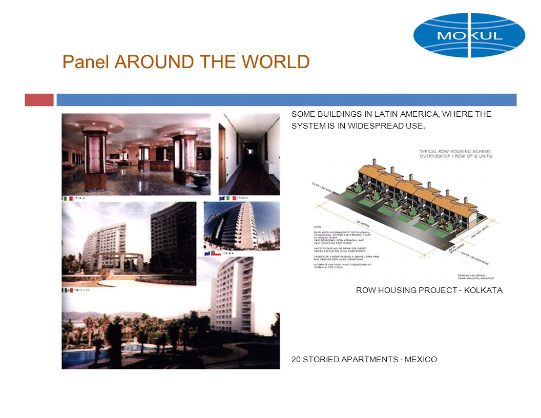 Panel AROUND THE WORLD SOME BUILDINGS IN LATIN AMERICA, WHERE THE SYSTEM IS IN WIDESPREAD USE.