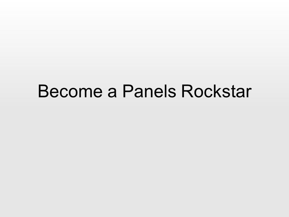Become a Panels Rockstar
