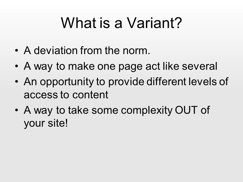 What is a Variant. A deviation from the norm.