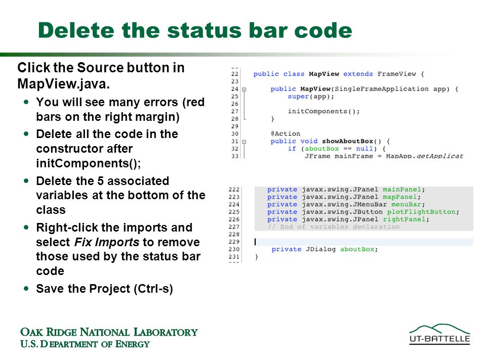 Delete the status bar code Click the Source button in MapView.java.