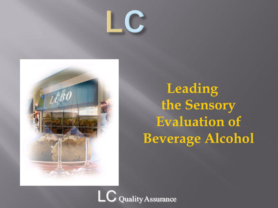 LC Quality Assurance Leading the Sensory Evaluation of Beverage Alcohol