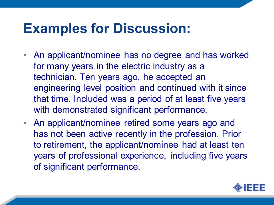 Examples for Discussion: An applicant/nominee has no degree and has worked for many years in the electric industry as a technician.