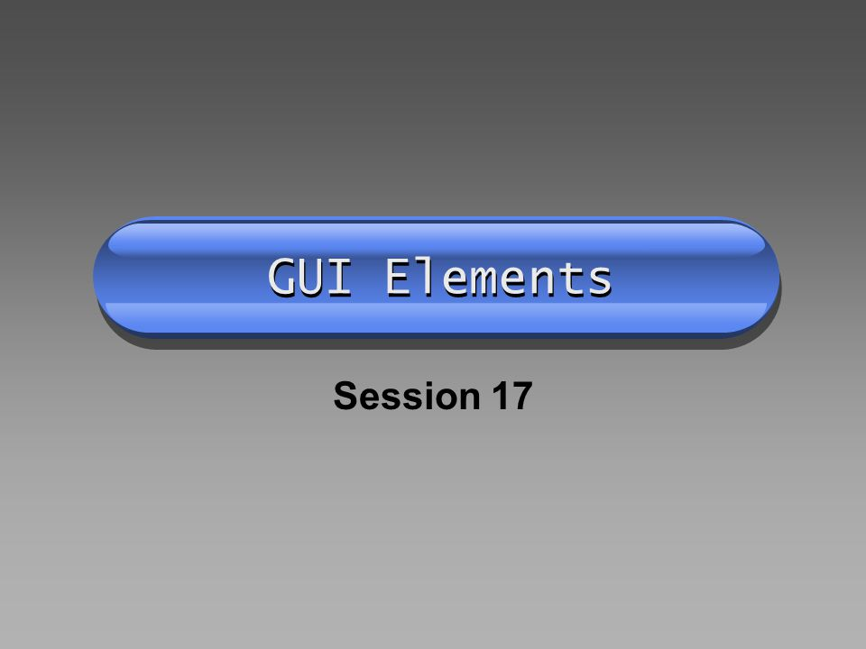 GUI Elements Session 17