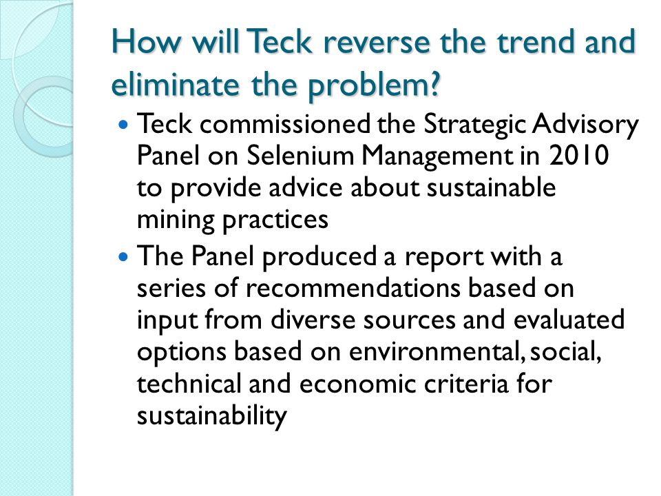 How will Teck reverse the trend and eliminate the problem.
