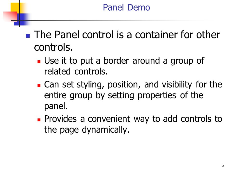 5 Panel Demo The Panel control is a container for other controls.