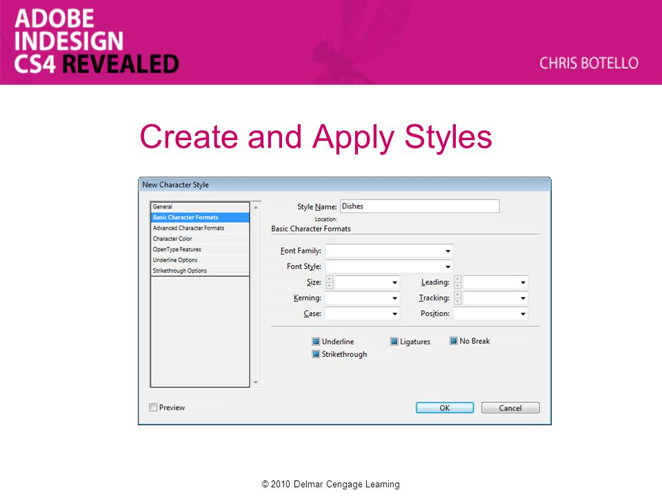 Create and Apply Styles © 2010 Delmar Cengage Learning