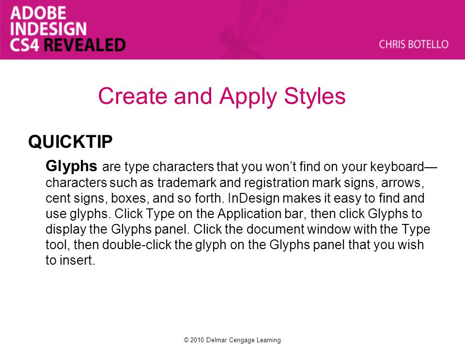 Create and Apply Styles QUICKTIP Glyphs are type characters that you wont find on your keyboard characters such as trademark and registration mark sig