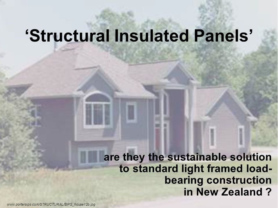 Structural Insulated Panels systems (SIPs) From fast growth plantation timbers Foam insulation from petroleum industry Comprises all of the wall excluding exterior cladding Timber panel and plastic foam are both chemically treated.