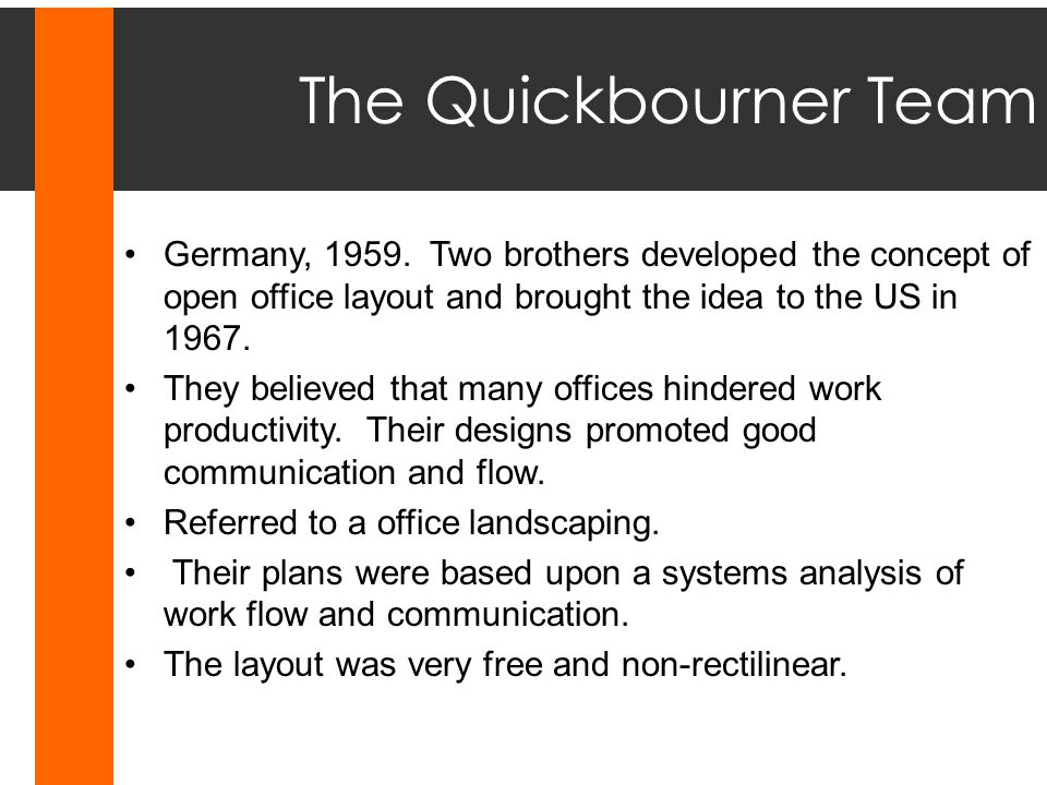 The Quickbourner Team People in frequent contact with each other were placed close together.