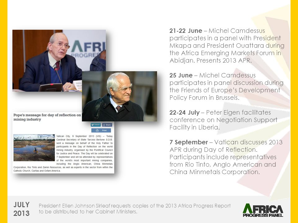 21-22 June – Michel Camdessus participates in a panel with President Mkapa and President Ouattara during the Africa Emerging Markets Forum in Abidjan.
