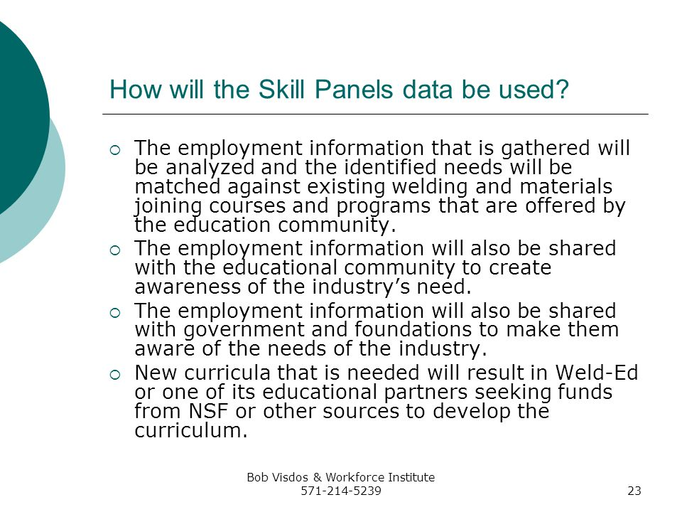Bob Visdos & Workforce Institute 571-214-523923 How will the Skill Panels data be used.