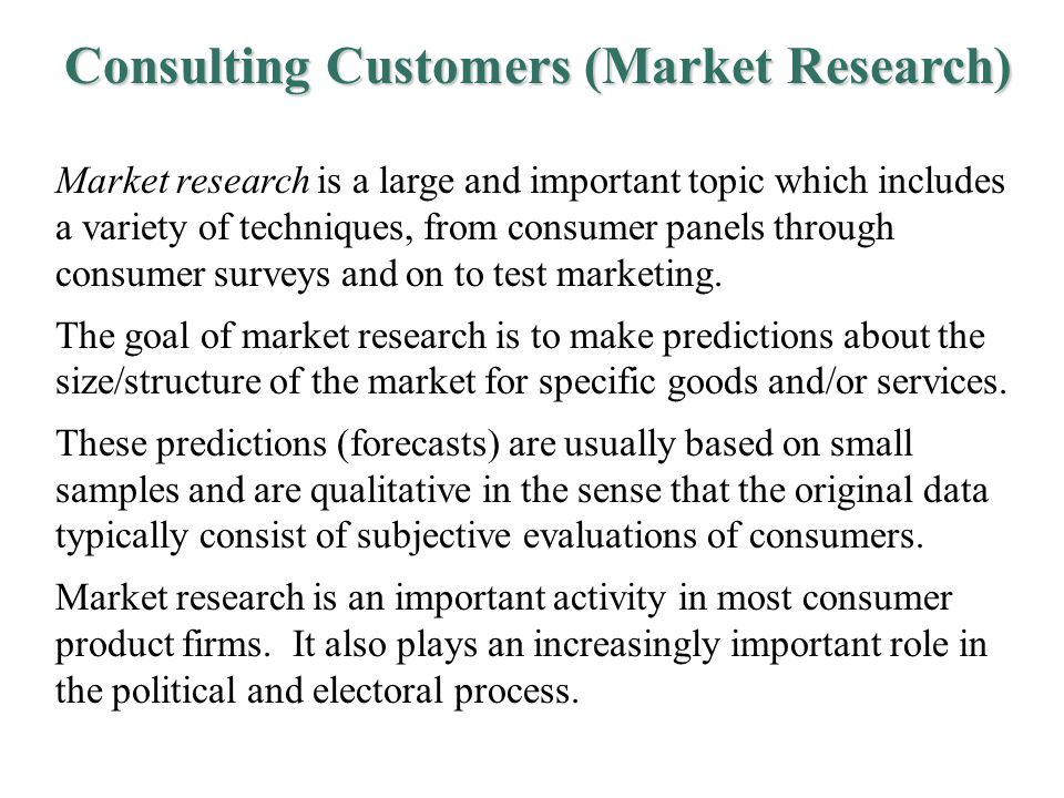 Market research is a large and important topic which includes a variety of techniques, from consumer panels through consumer surveys and on to test marketing.