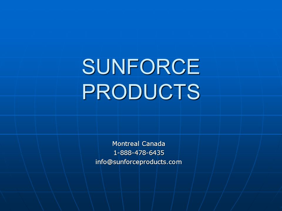 SUNFORCE PRODUCTS Montreal Canada 1-888-478-6435info@sunforceproducts.com