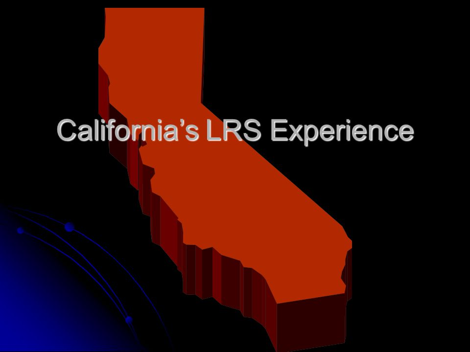 Californias LRS Experience